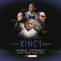 The King's Men Tour featuring Kirk Franklin, Marvin Sapp, Donnie McClurkin & Israel Houghton stops by the Sleep Train Pavilion at Concord on Saturday, September 22. For more information and to buy tickets visit LiveNation.com