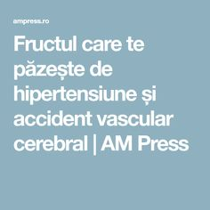 Fructul care te păzește de hipertensiune și accident vascular cerebral   AM Press How To Get Rid, Good To Know, Health Fitness, Diet, The Body, Fitness, Banting, Diets, Per Diem