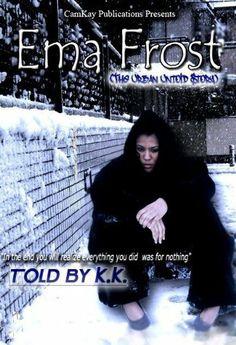 Ema Frost (The Urban Untold Story) by K.K., http://www.amazon.com/dp/B00856ATLG/ref=cm_sw_r_pi_dp_1xSFsb0XH5B1M