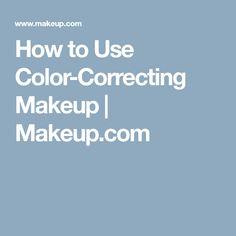 How to Use Color-Correcting Makeup   Makeup.com