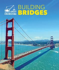 Describes the history of bridges, examines how engineers plan a bridge, details the construction of different types of bridges, and presents noteworthy examples. Science Curriculum, Stem Science, Children's Literature, Model Building, Student Learning, Building Bridges, Golden Gate Bridge, Mathematics, Nonfiction