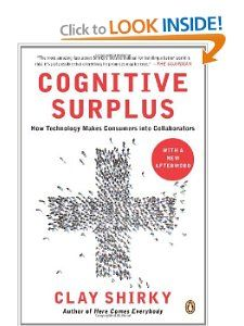 Amazon.com: Cognitive Surplus: How Technology Makes Consumers into Collaborators (9780143119586): Clay Shirky: Books