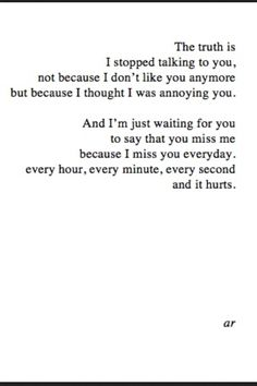 Nothing could ever be more true to me.. seriously it hurts.
