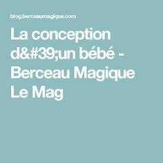La conception d'un bébé - Berceau Magique Le Mag