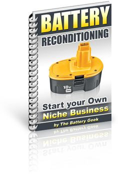 The Complete Battery Reconditioning Report - How to recondition a battery, battery reconditioning business, car battery reconditioning,lead acid battery reconditioning