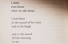 His voice always was my favorite, that's why I became so quiet so I could just listen