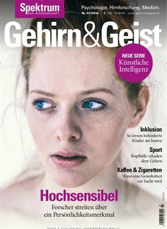 Hochsensibel. Gefunden in: Gehirn & Geist - epaper, Nr. 7/2016