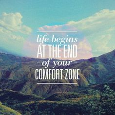 Learning to live outside of my comfort zone