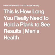 This Is How Long You Really Need to Hold a Plank to See Results | Men's Health