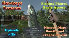 Fishing Planet - Ep. #38:  Missouri Map: Bowfin and Trophy Bowfin!