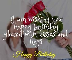 I am wishing you happy birthday glazed with kisses and hugs. Birthday Wishes For Wife, Romantic Birthday Wishes, Wish You Happy Birthday, Make Birthday Cake, Wife Birthday, You Are My Drug, Just You And Me, Hbd To Me, Very Good Girls