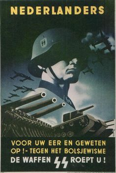 "An SS recruiting poster used in the Netherlands: ""For your honor and conscience! Against Bolshevism. The Waffen-SS calls you!"" #Festung_Europa"