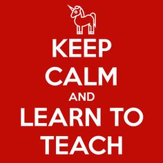 'KEEP CALM AND LEARN TO TEACH' Poster