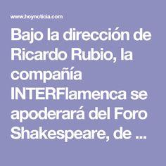 """Bajo la dirección de Ricardo Rubio, la compañía INTERFlamenca se apoderará del Foro Shakespeare, de esta ciudad, todos los miércoles del mes de octubre, para ofrecer la versión móvil de """"7 Formas de.."""