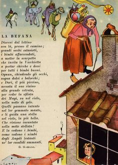 Befana is the Christmas Witch and she is very old. Thousands of years old. Pagan Christmas, Christmas In Italy, Italian Christmas, Christmas Art, Christmas Traditions, Vintage Christmas, Xmas, Yule Goat, Vintage School