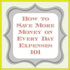 How to Save Money 101 ~ Discover exclusive money saving tips here.