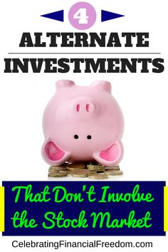 Stock market investing can be confusing and risky.  The ups and downs of the market can just be too much to take.  Here are 4 Alternate investments that you can use to diversify your investing and limit your exposure to the stock market.  I even use a couple of these myself!  #Investments #stocks #investing