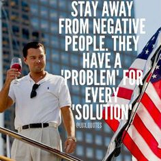 Stay away from negative People. They have a Problem for every Solution - Motivation - Mindset Boss Quotes, Me Quotes, Motivational Quotes, Qoutes, Great Quotes, Quotes To Live By, Well Said Quotes, Millionaire Quotes, Verbatim