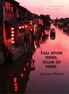 Fall seven times, stand up eight. #Confidence #SelfEsteem #LifeCoaching www.Your24hCoach.com