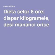 Dieta celor 8 ore: dispar kilogramele, desi mananci orice