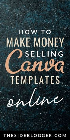How to Make Money Selling Canva Templates Online - There are plenty of ways to make money online, one of them is by selling digital designs. Canva has -