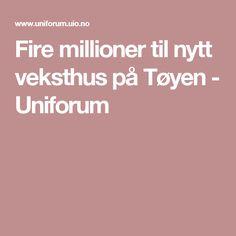 Fire millioner til nytt veksthus på Tøyen        - Uniforum