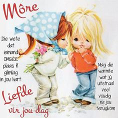 Good Morning Messages, Good Morning Wishes, Afrikaanse Quotes, Goeie More, Motivational Quotes, Love You, Words, Fictional Characters, Van