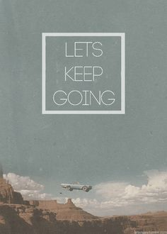 Lets keep going ~ Thelma & Louise #movie #ThelmaandLouise #quote