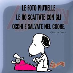 Col cuore Peanuts Quotes, Italian Quotes, Snoopy And Woodstock, Better Life, Vignettes, Slogan, The Dreamers, Favorite Quotes, Nostalgia