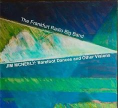 www.planetarts.org/barefoot-dances.html  Barefoot Dances and Other Visionsis a seven-part suite composed in 2014 for the Frankfurt Radio Big Band. Each piece expresses a different kind of fantasy. We performed it live in two concerts in Frankfurt February 14 then recorded it in the studio in September of that year.  When I wrote this music I had been working with the Frankfurt Radio Big Band for about six years so I knew the players quite well. The suite was written so that every one of the…