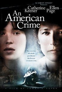 """An American Crime   Starring: Ellen Page * Catherine Keener   Based on the murder of Sylvia Likens   """"I thought we were just teaching her.""""- Shirley   #crime child abuse/torture--seriously amazing"""