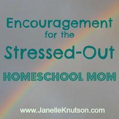 Encouragement for the Stressed-Out Homeschool Mom, JanelleKnutson.com