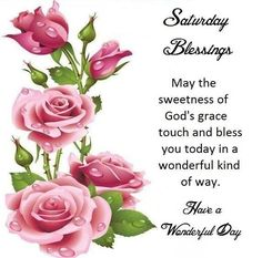 May the sweetness of God's grace touch and bless you today in a wonderful kind of way. Happy Tuesday Quotes, Saturday Quotes, Happy Mother Day Quotes, Happy Mothers Day, Saturday Saturday, Happy Saturday Pictures, Good Morning Saturday Images, Cute Good Morning Quotes, Saturday Greetings