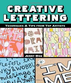 Creative Lettering: Techniques & Tips from Top Artists by Jenny Doh,http://www.amazon.com/dp/1454704004/ref=cm_sw_r_pi_dp_seyptb10HJG315QY
