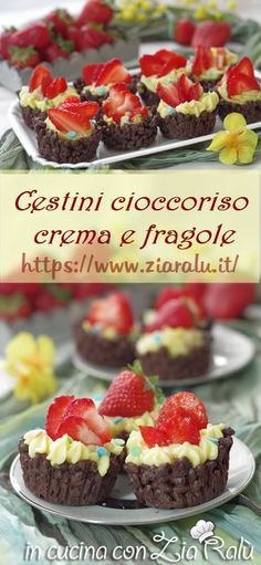 Cestini cioccolato crema e fragole - In cucina con Zia Ralù Good Food, Yummy Food, Tasty, Cheesecake, Friend Recipe, Italian Cookies, Biscotti, Strawberries And Cream, Sweet Cakes