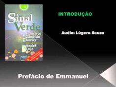 Introdução ao livro - Sinal Verde - Emmanuel.wmv - YouTube **audio livro click para ouvir os outros capítulos