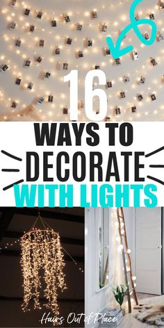 16 ways to decorate your bedroom with string lights, fairy lights, or Christmas lights. Lights in your teen room, small space, or dorm are a cute and cheap way of decorating for girls.