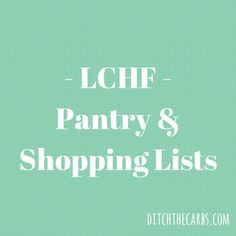 Low carb shopping list and low carb pantry list to help you start eating low carb. How to start, how to clear out your cupboards (gradually or all at once).