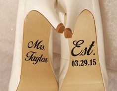 Wedding shoe decals. These decals are made out of a durable vinyl. They are personalized for you. The Mrs. Taylor measures approximately 1.5
