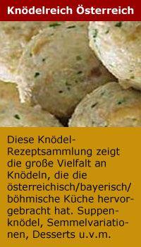 Knödelreich Österreich. Diese Knödel-Rezeptsammlung zeigt die große Vielfalt an Knödeln, die die österreichisch/bayrisch/böhmische Küche hervorgebracht hat. Suppenknödel, Semmelvariationen, Desserts u. v. m.