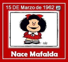 Argentina- Mafalda - March 15, 1962 - Mafalda's birth...