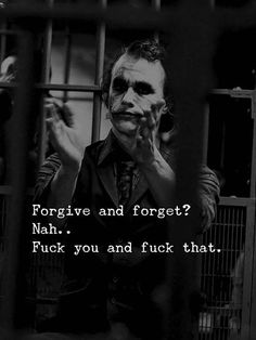Joker Quotes : forgive and forget - Quotes Boxes Heath Ledger Joker Quotes, Best Joker Quotes, Badass Quotes, Best Quotes, Famous Quotes, Movie Quotes, Funny Quotes, Life Quotes, Payback Quotes