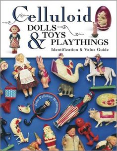 Celluloid Dolls Toys & Playthings: Identification & Value Guide: Julie P. Robinson: 9781574324648: Amazon.com: Books
