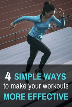 4 simple ways to make your workouts more effective. These workout tips are easy to implement and really provide bang for their buck.