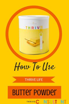 Thrive Life Consultant: How To Use Thrive Life Butter Powder