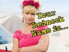 What Should Your Redneck Name Be?