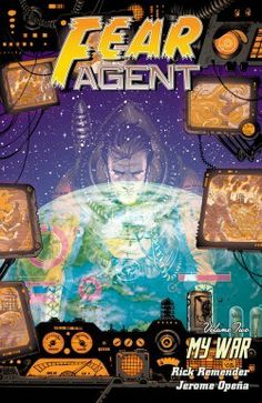 Review: Fear Agent Vol. 2: My War   Comic Bastards Science Fiction Magazines, War Comics, Moving Pictures, Space Crafts, Comic Book Covers, Dark Horse, Inevitable, Cover Art, Storytelling