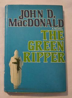 The Green Ripper By John D MacDonald by NoelsVintageBooks on Etsy, $7.00    https://www.etsy.com/listing/118827015/the-green-ripper-by-john-d-macdonald