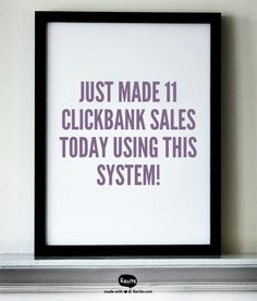Just made 11 Clickbank #sales today using this system…