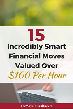 15 personal finance actions where your time is valued over $100 an hour.